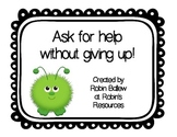 How to ask for help without giving up! posters classroom display