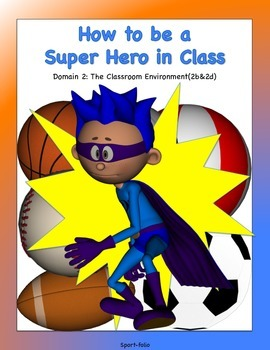 How to be a Super Hero in Class Signs - (Danielson 2)