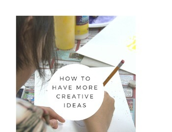How to have more Creative Ideas
