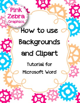 How to use Backgrounds and Clipart: Tutorial for Microsoft Word