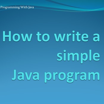 How to write a simple Java program