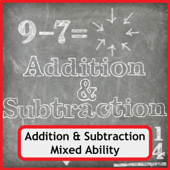 Huge Addition and Subtraction Bundle - Mixed Ability