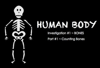 Human Body  ~ SMARTboard BONES Investigation ~ multi-day u