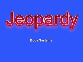 Human Body Unit Jeopardy
