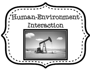 Human-Environment Interaction Cause and Effect Graphic Organizer