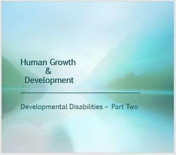 Human Growth & Development: Developmental Disabilities (Pa