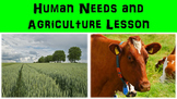 Human Needs and Agriculture Lesson with Power Point and Worksheet