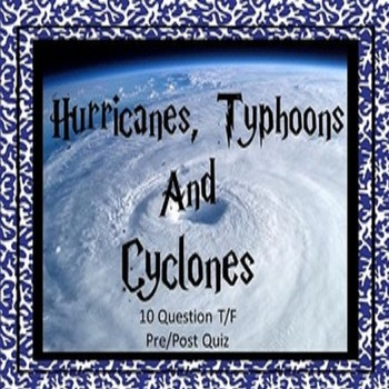 Hurricanes, Typhoons and Cyclones Quiz SPECIAL EDUCATION/E