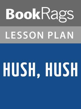 Hush, Hush Lesson Plans