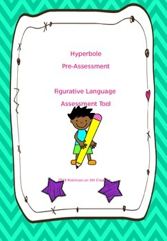 Hyperbole Pre-Assessment: Figurative Language Assessment Tool