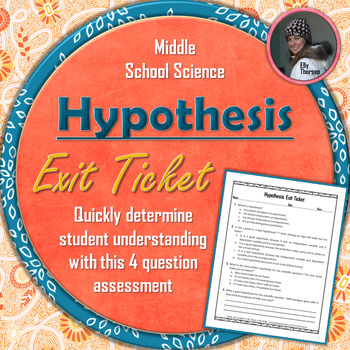 Hypothesis Exit Ticket: A Scientific Method Assessment