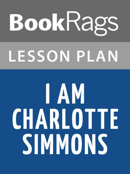 I Am Charlotte Simmons Lesson Plans