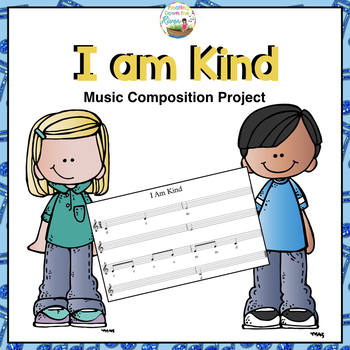 I Am Kind Music Composition Project