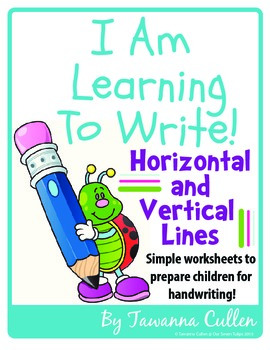 I Am Learning To Write Horizontal and Vertical Lines!