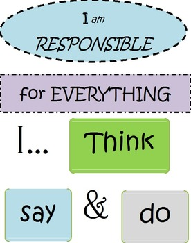I Am Responsible for Everything I Say, Think, and Do