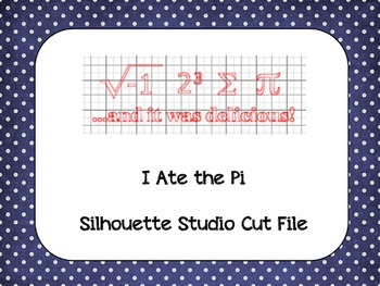 Pi Day 'I Ate the Pi' {Silhouette Cut File}