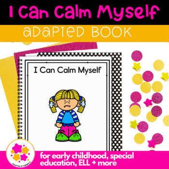 I Can Calm Myself: Adapted Book for students with Autism