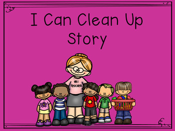 I Can Clean Up Social Story