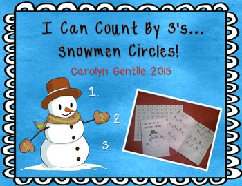 I Can Count By 3's!  Snowmen Circles!