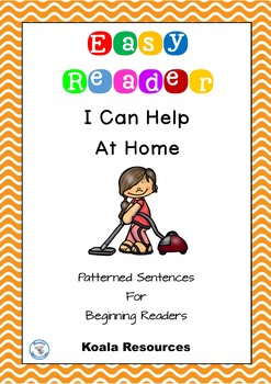 I Can Help At Home Easy Reader Patterned Sentences For Beg