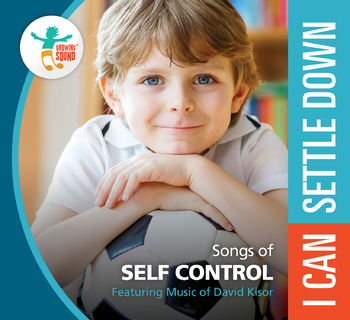 I Can Settle Down: Songs of Self-Control
