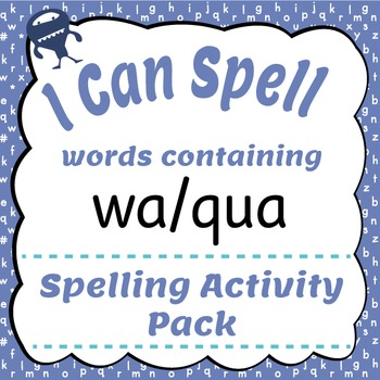 I Can Spell: Words Containing wa/qua