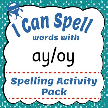 I Can Spell: Words with ay/oy
