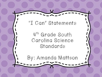 """""""I Can"""" Statements-4th Grade South Carolina Science Standards"""