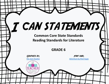 I Can Statements - Reading Literature Standards Grade 6