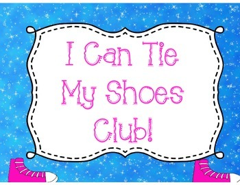 I Can Tie My Shoes Club!