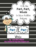 I Can Use Part Part Whole to Solve Addition Problems!