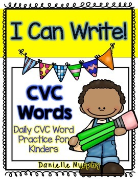 CVC Word Daily Practice for Kindergarten--I Can Write!