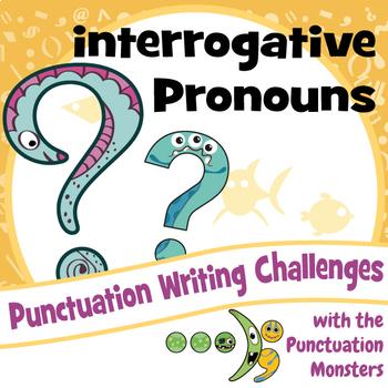 I Can Write Sentences that begin with an Interrogative Pronoun