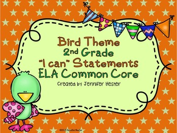 I Can statements for ELA Common Core-Grade 2 (Bird Theme)