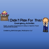 I Didn't Plan For This!  Emergency Activity Choice Board