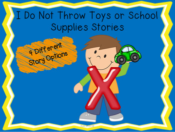 I Do Not Throw Toys or School Supplies Social Stories