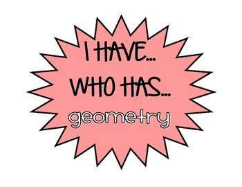 I HAVE... WHO HAS... GEOMETRY GAME