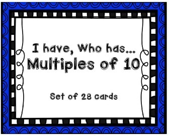 I HAVE, WHO HAS: Multiples of 10 Game