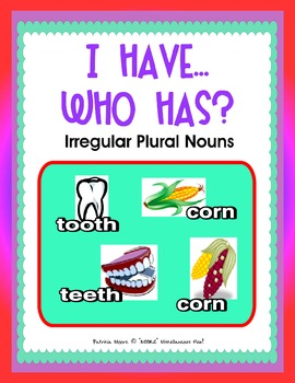 "I HAVE…WHO HAS?  (Wrap-Around game) ""Irregular Plural Noun"
