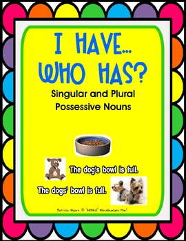"""I HAVE…WHO HAS?  """"Singular and Plural Possessive Nouns"""" &"""