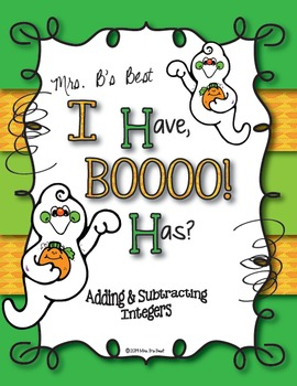 I Have, BOOOO! Has? Adding and Subtracting Integers