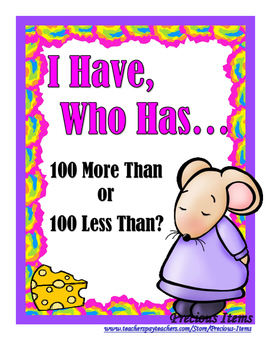 I Have... Who Has? 100 More Than or 100 Less Than