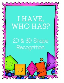 I Have, Who Has? 2D and 3D Shapes