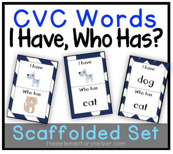 I Have, Who Has? {3 Scaffolded Sets - CVC Words} for Early