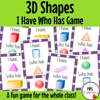 I Have Who Has - 3D Shapes
