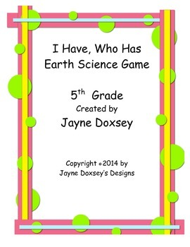 I Have, Who Has 5th Grade Earth Science Game