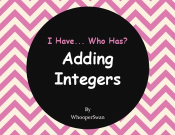 I Have, Who Has - Adding Integers
