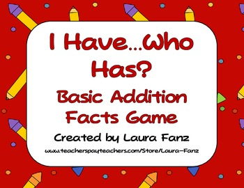 I Have, Who Has Addition Facts Game and Math Center