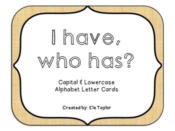 I Have, Who Has?  Alphabet Cards
