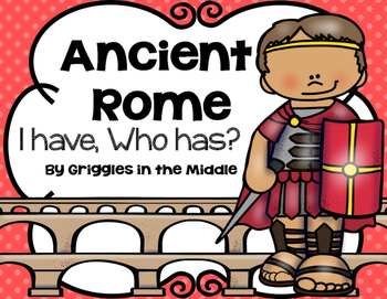 I Have, Who Has: Ancient Rome